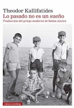 Theodor Kallifatides: Lo pasado no es un sueño