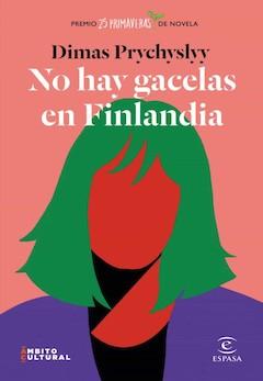 Dimas Prychyslyy: No hay gacelas en Finlandia