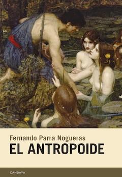 Fernando Parra Nogueras: El antropoide