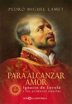 Pedro Miguel Lamet: Para alcanzar amor