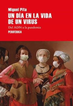 Miguel Pita: Un día en la vida de un virus