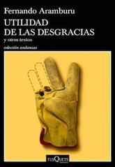 Fernando Aramburu: Utilidad de las desgracias y otros textos