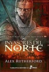 Alex Rutherford: Invasores del Norte