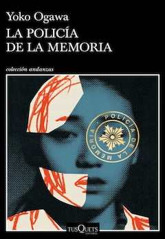 Yuko Ogawa: La policía de la memoria
