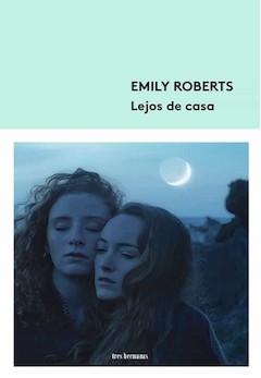 Emily Roberts: Lejos de casa