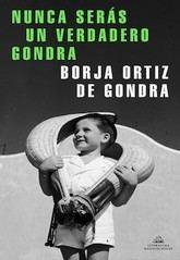 Borja Ortiz de Gondra: Nunca serás un verdadero Gondra