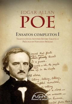 Edgar Allan Poe: Ensayos completos I