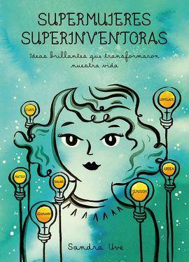 Sandra Uve da voz a las científicas e inventoras que fueron olvidadas en la historia