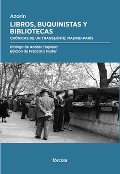 Azorín: Libros, buquinistas y bibliotecas. Crónicas de un transeúnte: Madrid-París