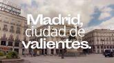 'Madrid, ciudad de valientes': 50 mensajes de apoyo y agradecimiento a los madrileños
