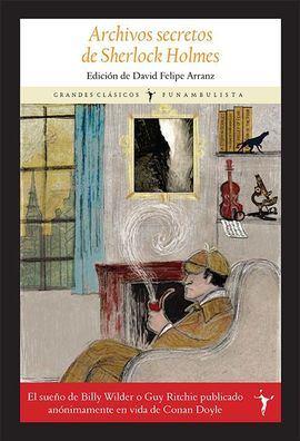 Archivos secretos de Sherlock Holmes, de la editorial Funambulista y el escritor y filólogo David Felipe Arranz.