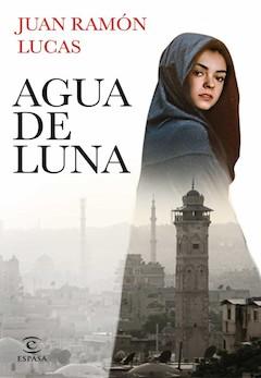 Juan Ramón Lucas: Agua de luna