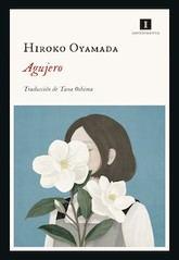 Hiroko Oyamada: Agujero