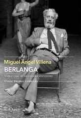M. Á. Villena: Berlanga. Vida y cine de un creador irreverente