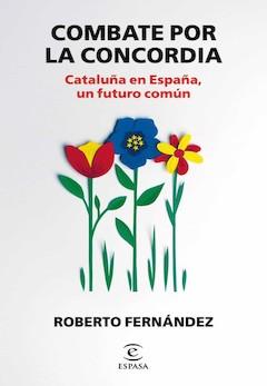 Roberto Fernández: Combate por la concordia