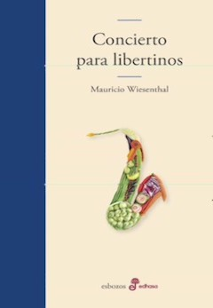 Mauricio Wiesenthal: Concierto para libertinos