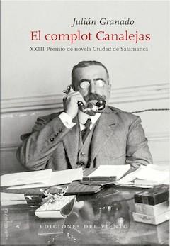Julián Granado: El complot Canalejas