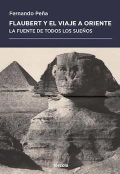 Fernando Peña: Flaubert y el viaje a Oriente