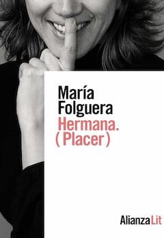 María Folguera: Hermana. (Placer)