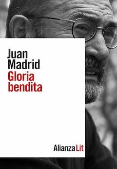 Juan Madrid: Gloria bendita