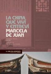 Marcela de Juan: La China que viví y que entreví