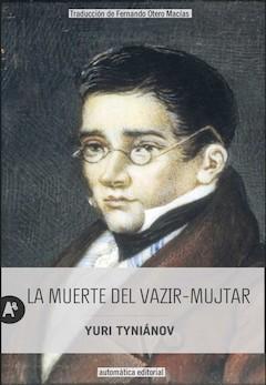Yuri Tyniánov: La muerte del vazir-mujtar