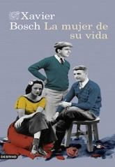 Xavier Bosch: La mujer de su vida
