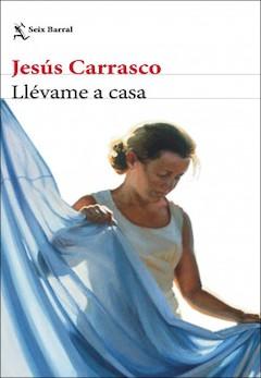 Jesús Carrasco: Llévame a casa