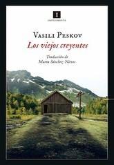 Vasili Peskov: Los viejos creyentes