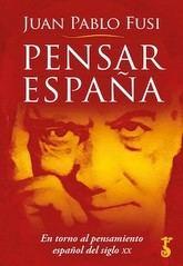 Juan Pablo Fusi: Pensar España