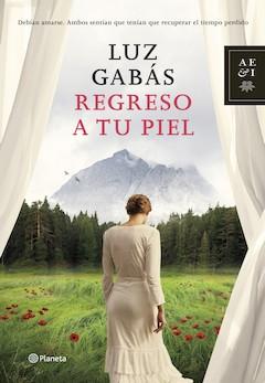 Luz Gabás: Regreso a tu piel