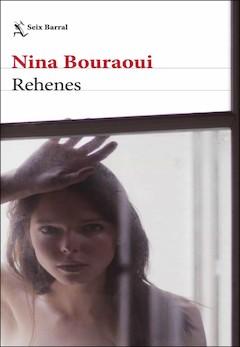 Nina Bouraoui: Rehenes