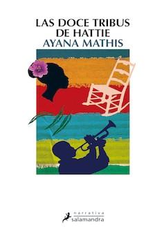 Ayana Mathis: Las doce tribus de Hattie