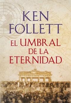 Ken Follet: El umbral de la eternidad