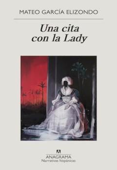 Mateo García Elizondo: Una cita con la Lady