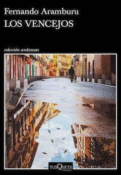 Fernando Aramburu: Los vencejos
