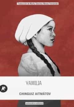 Chinguiz Aitmátov. Yamilia