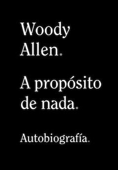Woody Allen: A propósito de nada