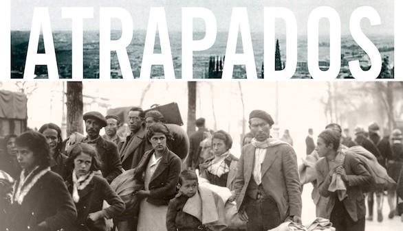 Atrapados, el periplo por Europa de supervivientes de la Guerra Civil