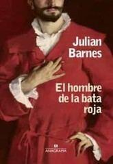 Julian Barnes: El hombre de la bata roja