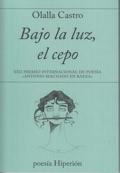 Olalla Castro: Bajo la luz, el cepo