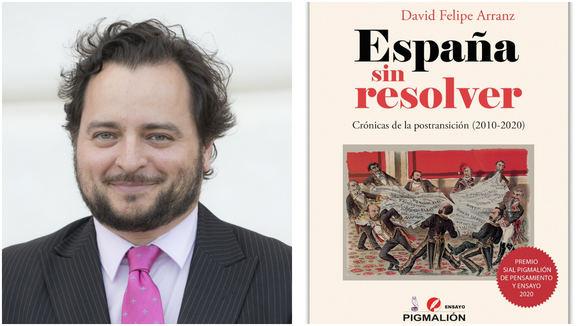 David Felipe Arranz retrata una década de desatinos políticos en España sin resolver. Crónicas de la postransición