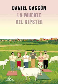 Daniel Gascón: La muerte del hipster