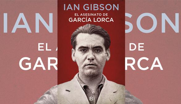 Gibson revisa El asesinato de García Lorca por el 120 aniversario de su nacimiento