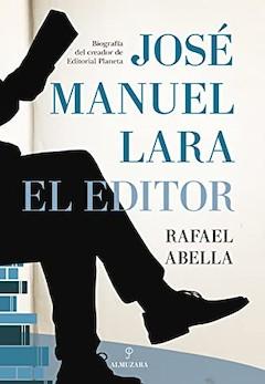 Rafael Abella: José Manuel Lara, el editor