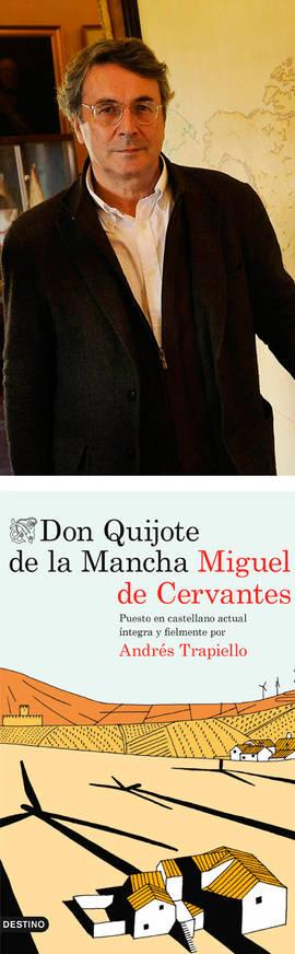 Andrés Trapiello, arriba, y su adaptación de 'Don Quijote de la Mancha', abajo.