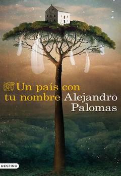 Alejandro Palomas: Un país con tu nombre