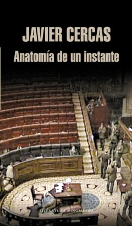 Javier Cercas: Anatomía de un instante | El Imparcial