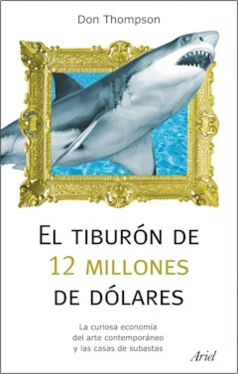 Don thompson el tibur n de 12 millones de d lares el arte contempor neo y las casas de - Casas de subastas en barcelona ...