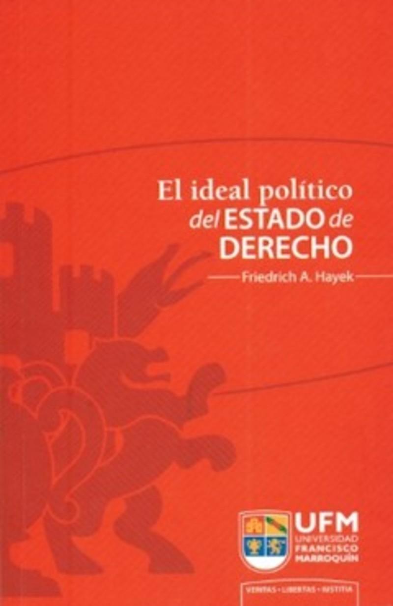 Friedrich A. Hayek: El ideal político del Estado de Derecho   El ...